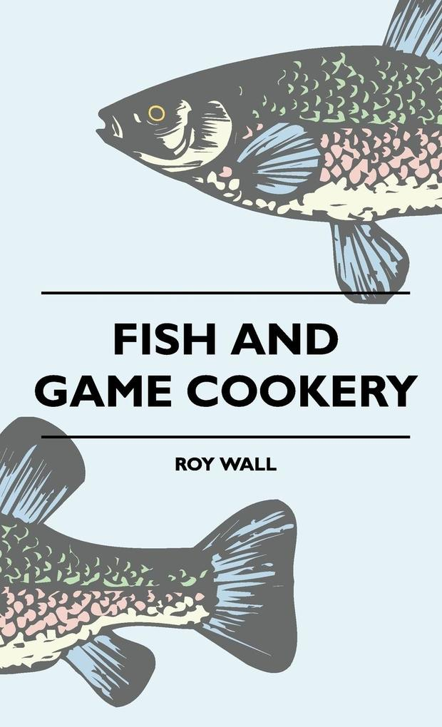 Fish And Game Cookery als Buch (gebunden)