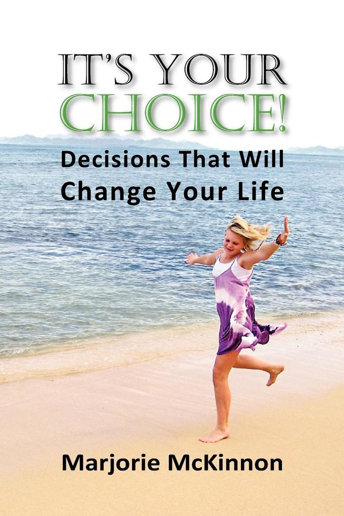 It's Your Choice! Decisions That Will Change Your Life als Taschenbuch