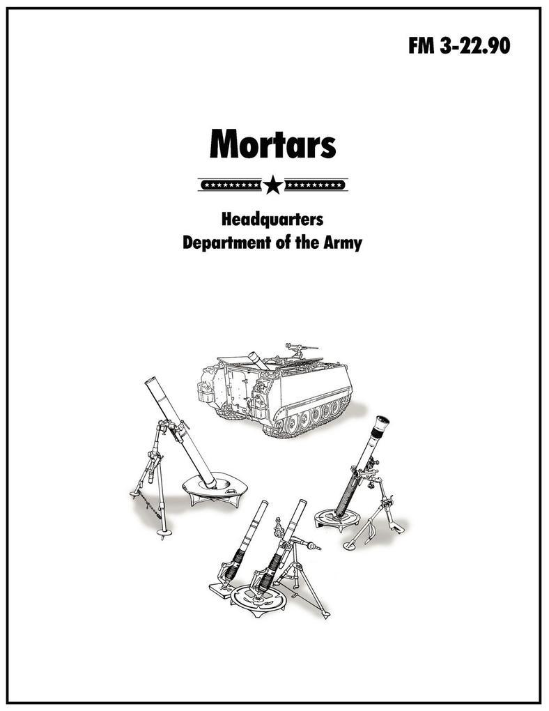 Mortars: The Official U.S. Army Field Manual FM 3-22.90 als Taschenbuch