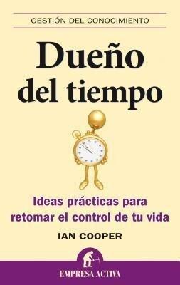 Dueno del Tiempo: Ideas Practicas Para Retomar el Control de Tu Vida = Master of Time als Taschenbuch