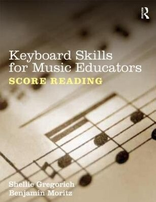Keyboard Skills for Music Educators: Score Reading als Taschenbuch