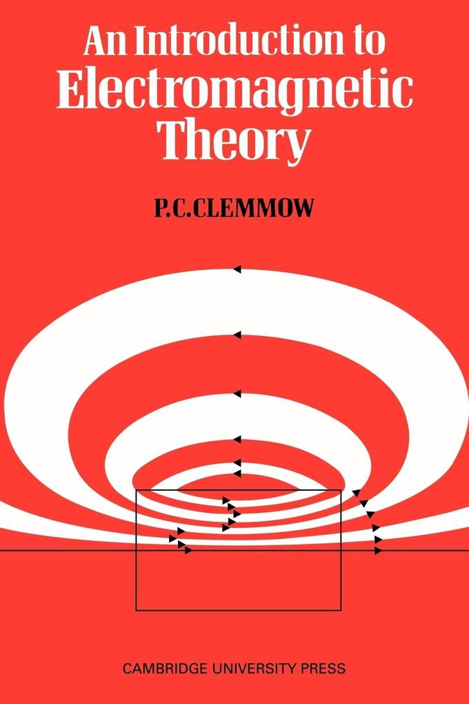 An Introduction to Electromagnetic Theory als Taschenbuch