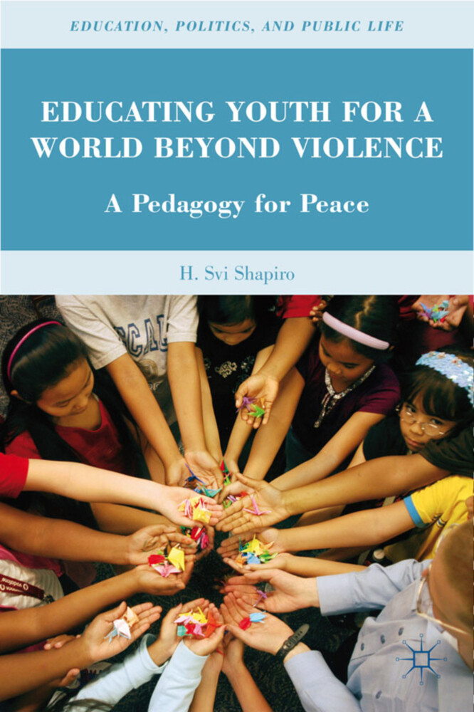 Educating Youth for a World Beyond Violence: A Pedagogy for Peace als Buch (gebunden)