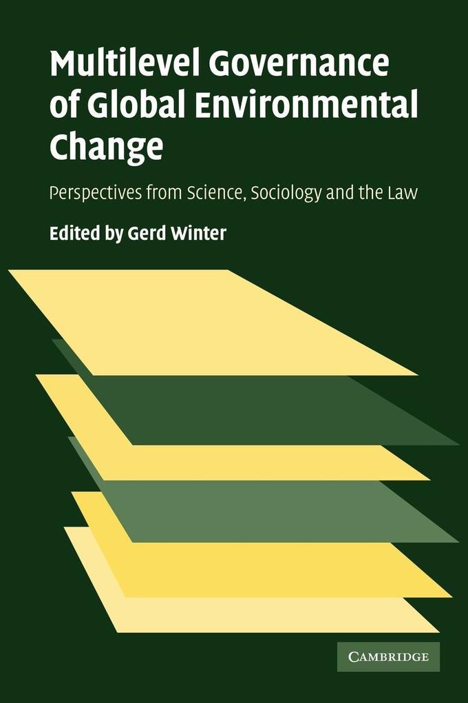 Multilevel Governance of Global Environmental Change als Taschenbuch