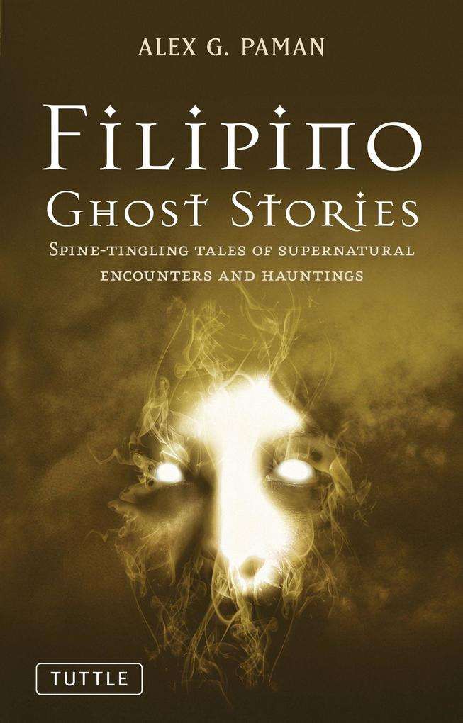 Filipino Ghost Stories: Spine-Tingling Tales of Supernatural Encounters and Hauntings als Taschenbuch