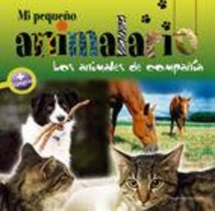 Mi Pequeno Animalario: Los Animales de Compania als Buch (gebunden)