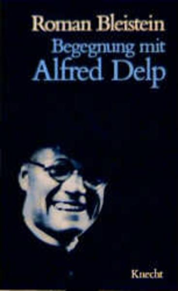 Begegnung mit Alfred Delp als Buch (kartoniert)