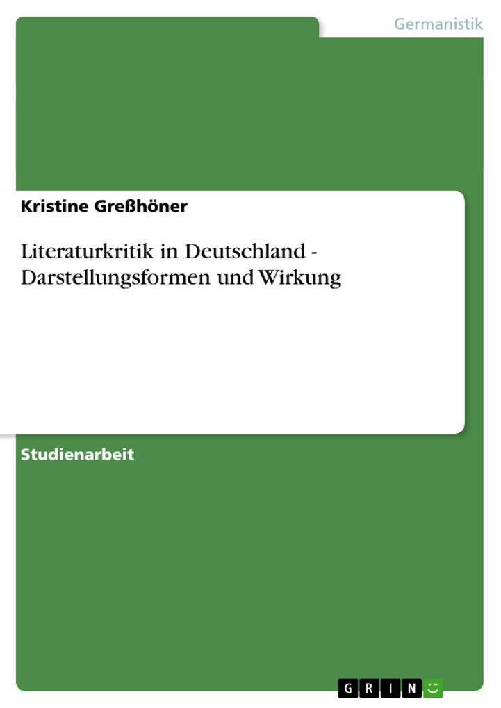 Literaturkritik in Deutschland - Darstellungsformen und Wirkung als Buch (kartoniert)