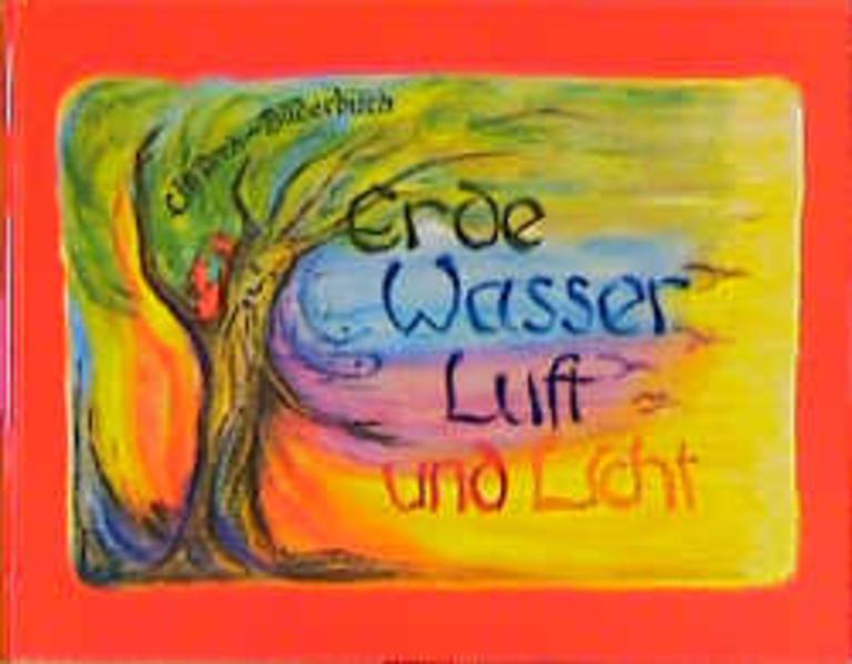 Erde, Wasser, Luft und Licht als Buch (gebunden)