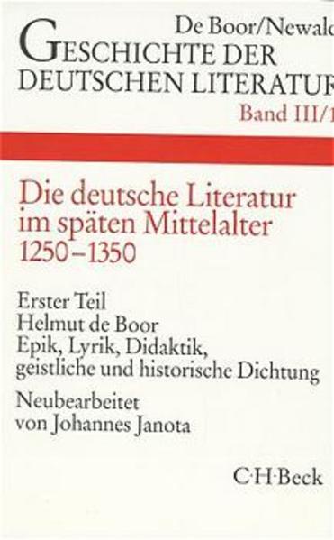 Geschichte der deutschen Literatur Bd. 3/1: Die deutsche Literatur im späten Mittelalter. Epik, Lyrik, Didaktik, geistliche und historische Dichtung (1250-1350) als Buch (gebunden)