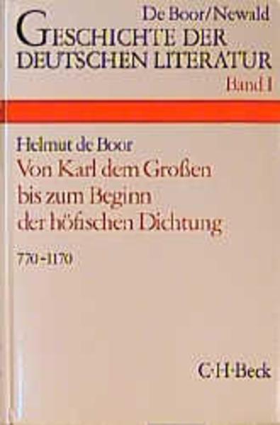 Geschichte der deutschen Literatur Bd. 1: Die deutsche Literatur von Karl dem Großen bis zum Beginn der höfischen Dichtung (770-1170) als Buch (gebunden)