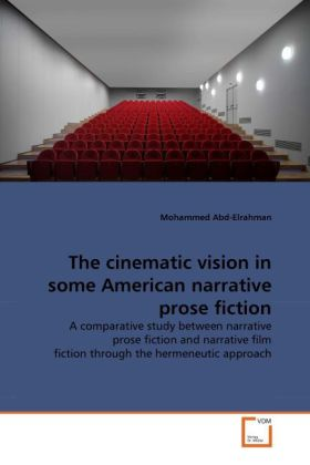 The cinematic vision in some American narrative prose fiction als Buch (gebunden)