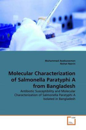 Molecular Characterization of Salmonella Paratyphi A from Bangladesh als Buch (gebunden)