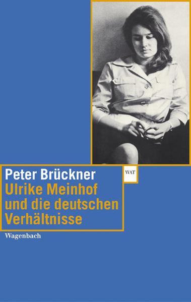 Ulrike Meinhof und die deutschen Verhältnisse als Taschenbuch