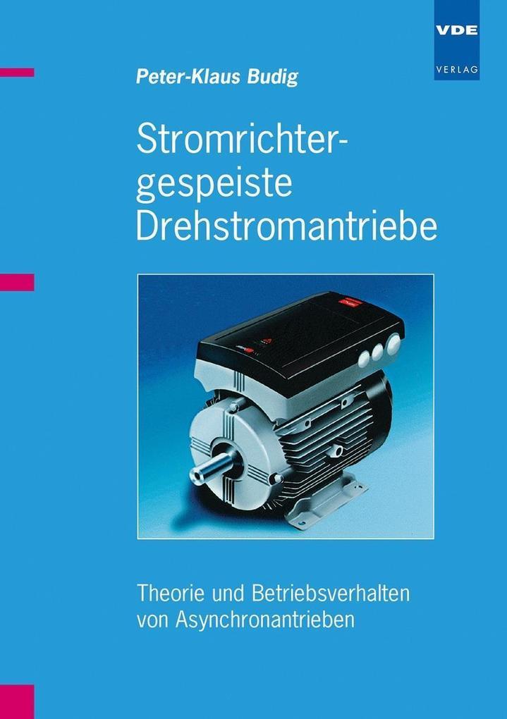 Stromrichtergespeiste Drehstromantriebe als Buch (kartoniert)