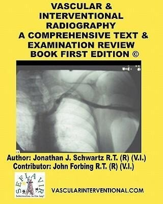 Vascular & Interventional Radiography: A Comprehensive Text & Examination Review Book als Taschenbuch