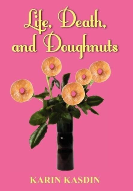 Life, Death, and Doughnuts als Buch (gebunden)