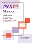 CSBS DP Manual: Communication and Symbolic Behavior Scales Developmental Profile