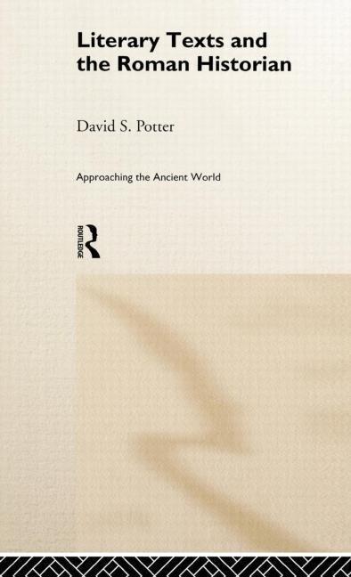 Literary Texts and the Roman Historian als Buch (gebunden)