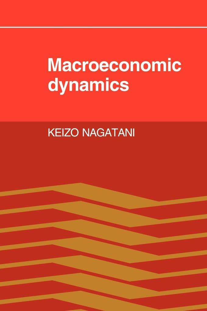 Macroeconomic Dynamics als Taschenbuch