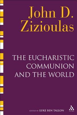 The Eucharistic Communion and the World als Buch (gebunden)