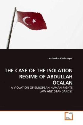 THE CASE OF THE ISOLATION REGIME OF ABDULLAH ÖCALAN als Buch (kartoniert)