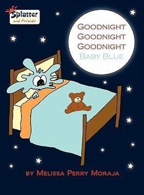Goodnight Goodnight Goodnight Baby Blue - Splatter and Friends als Buch (gebunden)