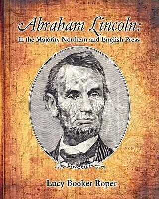 Abraham Lincoln: In the Majority Northern and English Press als Taschenbuch
