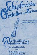 Methodisches Arbeitsbuch IV. Schöpferisches Gestalten mit Farben