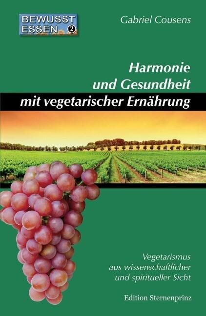 Bewußt essen 2. Harmonie und Gesundheit mit vegetarischer Ernährung als Buch