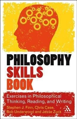 The Philosophy Skills Book: Exercises in Philosophical Thinking, Reading, and Writing als Buch (gebunden)