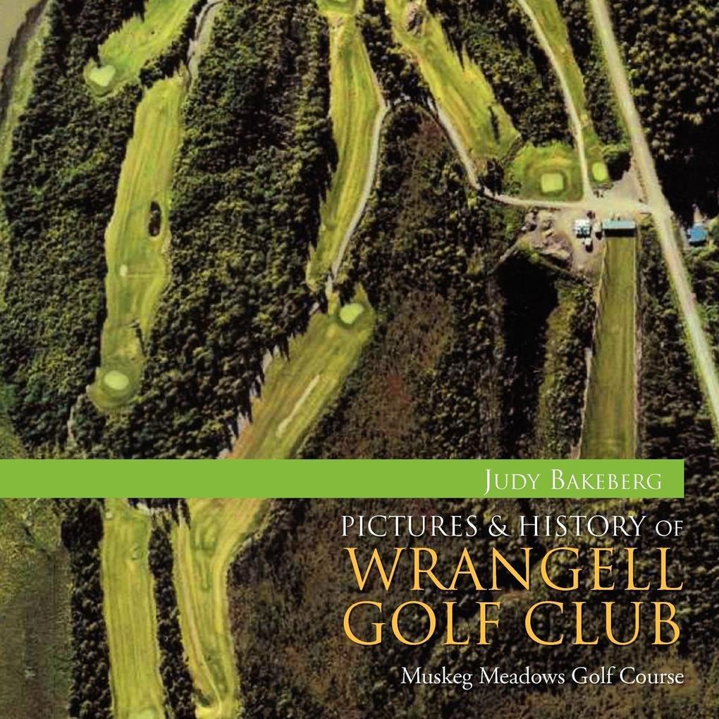 Pictures & History of Wrangell Golf Club als Taschenbuch
