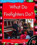What Do Firefighters Do?