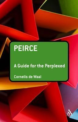 Peirce: A Guide for the Perplexed als Buch (gebunden)