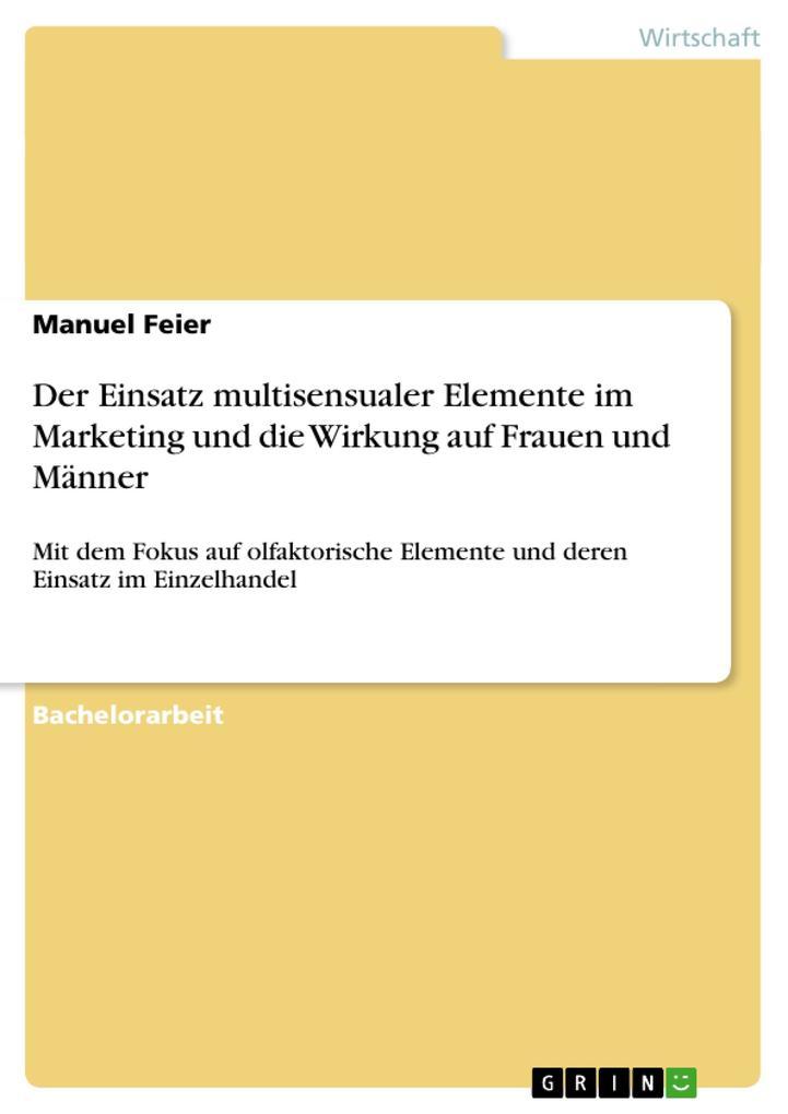 Der Einsatz multisensualer Elemente im Marketing und die Wirkung auf Frauen und Männer als Buch (gebunden)