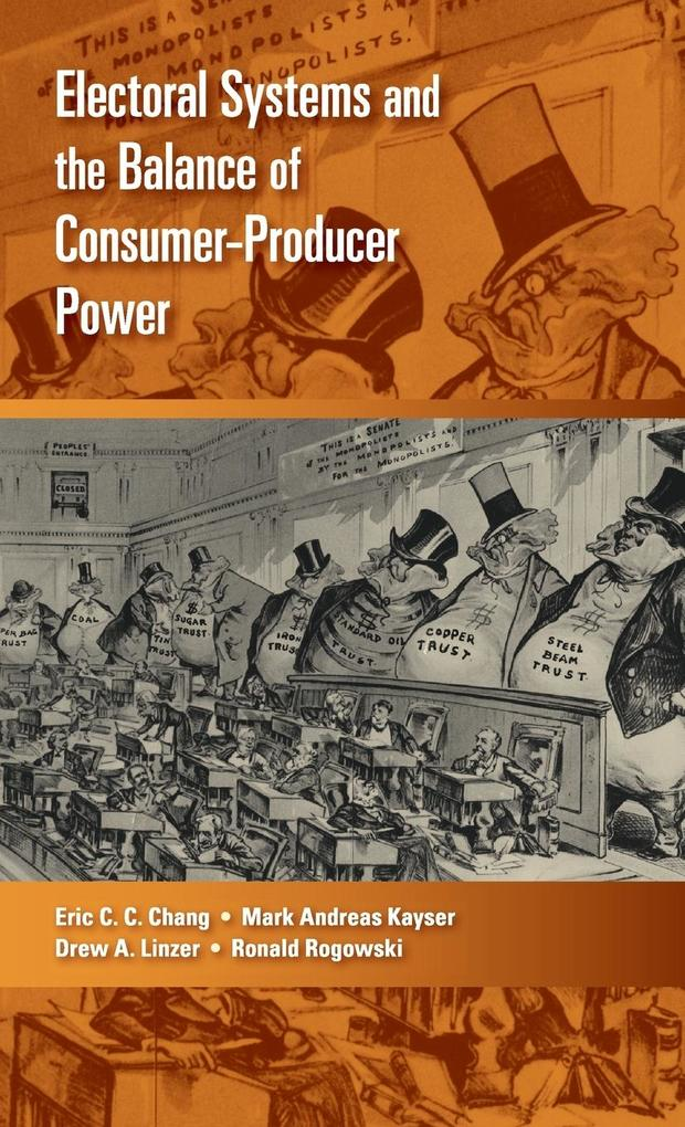 Electoral Systems and the Balance of Consumer-Producer Power als Buch (gebunden)