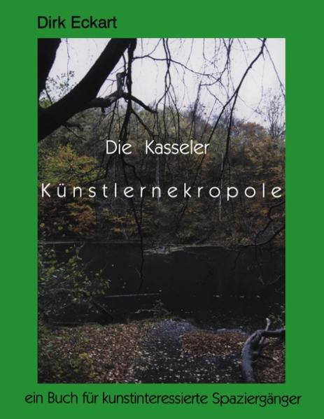 Die Kasseler Künstlernekropole als Buch (kartoniert)