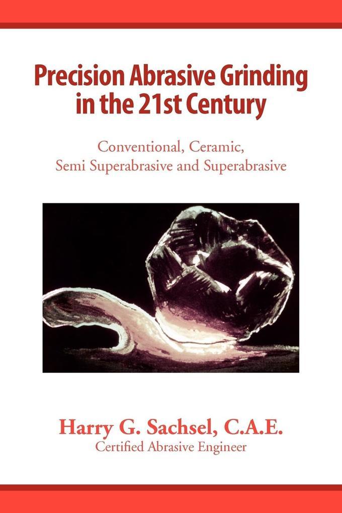 Precision Abrasive Grinding in the 21st Century als Taschenbuch