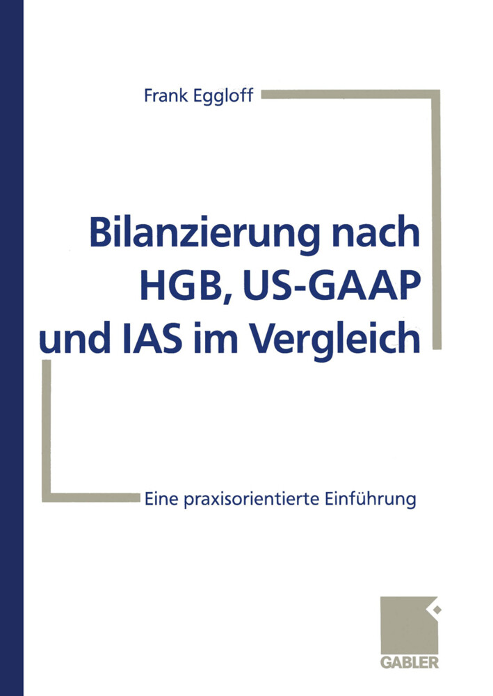 Bilanzierung nach HGB, US-GAAP und IAS im Vergleich als Buch (kartoniert)