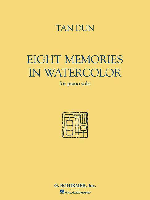 Tan Dun - Eight Memories in Water Color: For Piano Solo als Taschenbuch