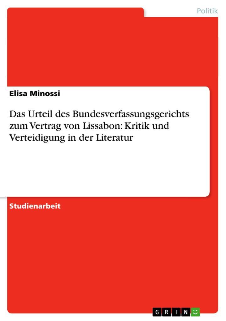 Das Urteil des Bundesverfassungsgerichts zum Vertrag von Lissabon: Kritik und Verteidigung in der Literatur als Buch (kartoniert)