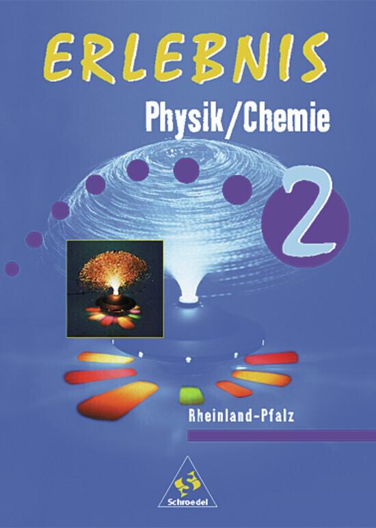 Erlebnis Physik / Chemie 2. Schülerbuch. Rheinland-Pfalz als Buch