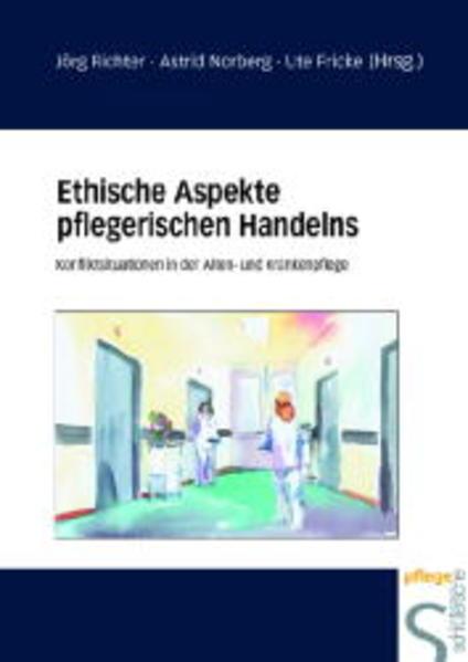 Ethische Aspekte pflegerischen Handelns als Buch (gebunden)