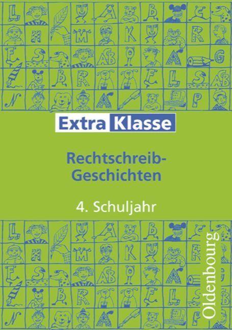 ExtraKlasse. Arbeitshefte für die Grundschule. 4. Schuljahr. Rechtschreib-Geschichten als Buch (kartoniert)