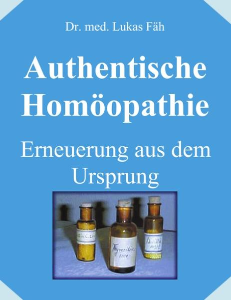 Authentische Homöopathie - Erneuerung aus dem Ursprung als Buch (kartoniert)
