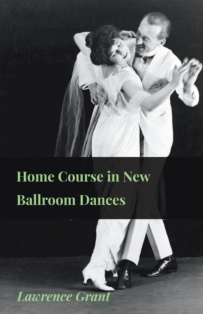 Home Course in New Ballroom Dances als Taschenbuch