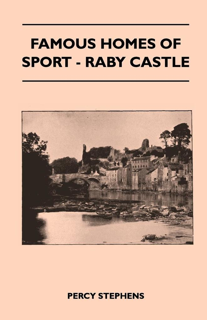 Famous Homes Of Sport - Raby Castle als Taschenbuch