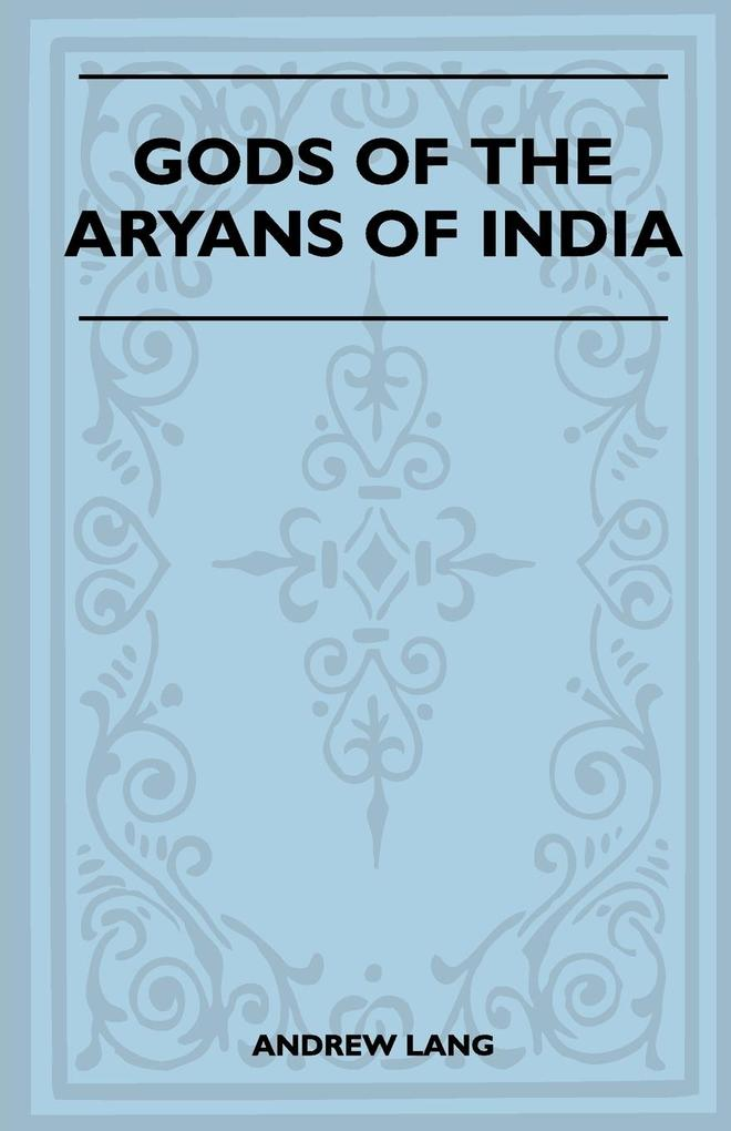 Gods of the Aryans of India (Folklore History Series) als Taschenbuch