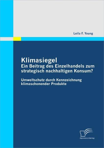 Klimasiegel: Ein Beitrag des Einzelhandels zum strategisch nachhaltigen Konsum? als Buch (kartoniert)