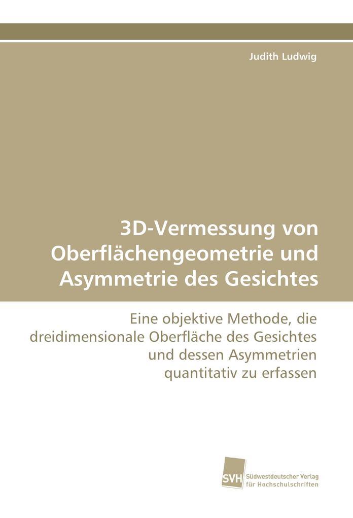 3D-Vermessung von Oberflächengeometrie und Asymmetrie des Gesichtes als Buch (kartoniert)